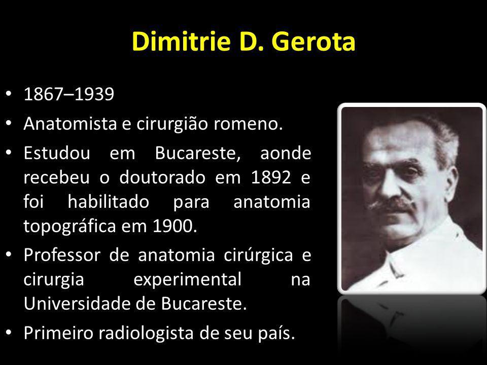 Dimitrie D. Gerota 1867–1939 Anatomista e cirurgião romeno.