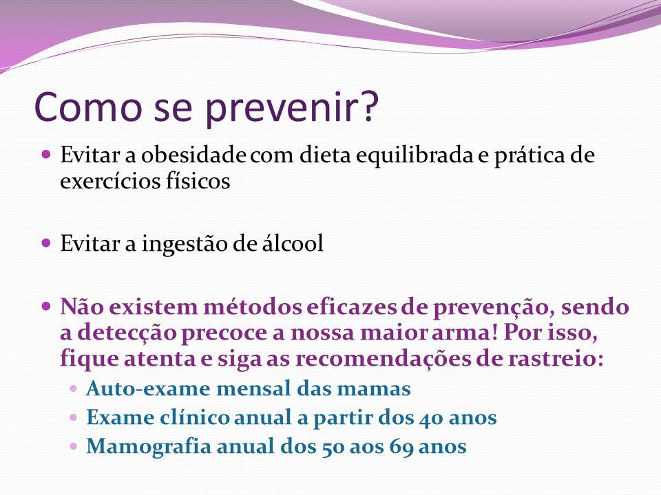 Como se prevenir Evitar a obesidade com dieta equilibrada e prática de exercícios físicos. Evitar a ingestão de álcool.