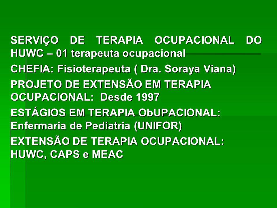 SERVIÇO DE TERAPIA OCUPACIONAL DO HUWC – 01 terapeuta ocupacional