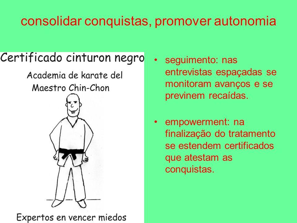 consolidar conquistas, promover autonomia