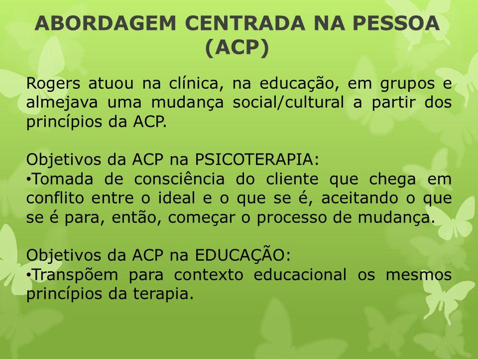 ABORDAGEM CENTRADA NA PESSOA (ACP)