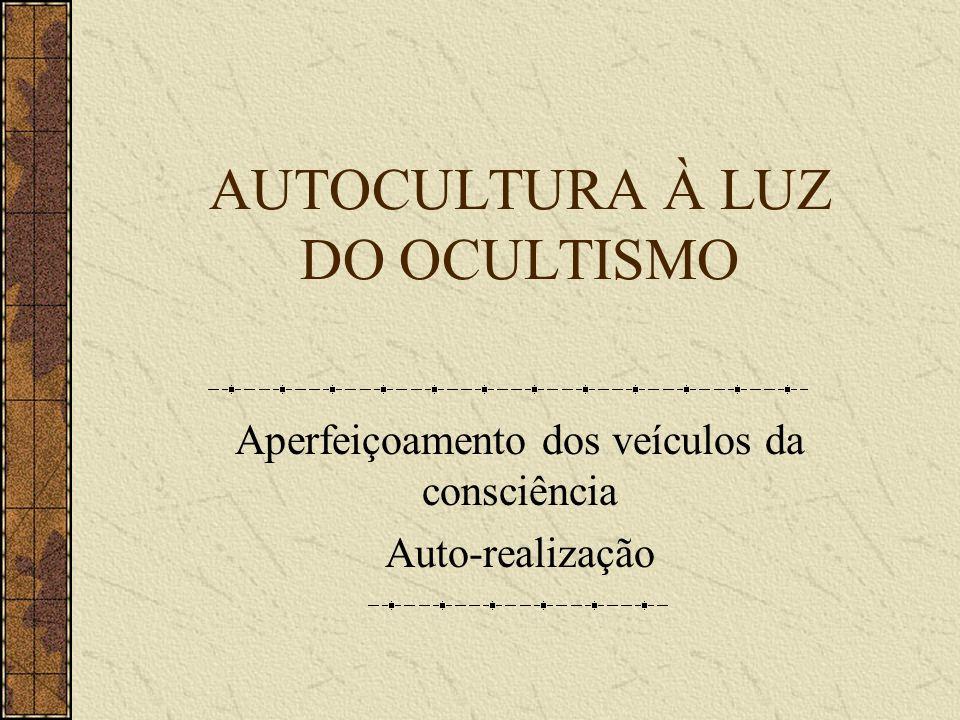 AUTOCULTURA À LUZ DO OCULTISMO