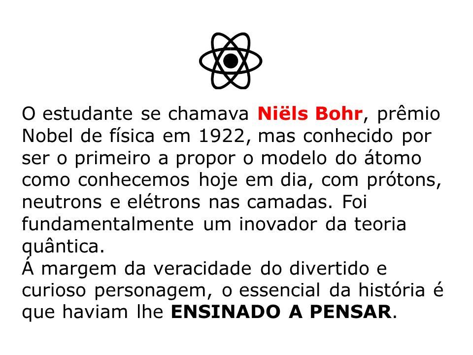 O estudante se chamava Niëls Bohr, prêmio Nobel de física em 1922, mas conhecido por ser o primeiro a propor o modelo do átomo como conhecemos hoje em dia, com prótons, neutrons e elétrons nas camadas.