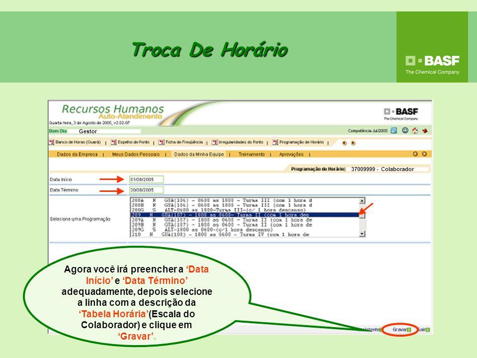 Troca De Horário Gestor. 37009999 - Colaborador.