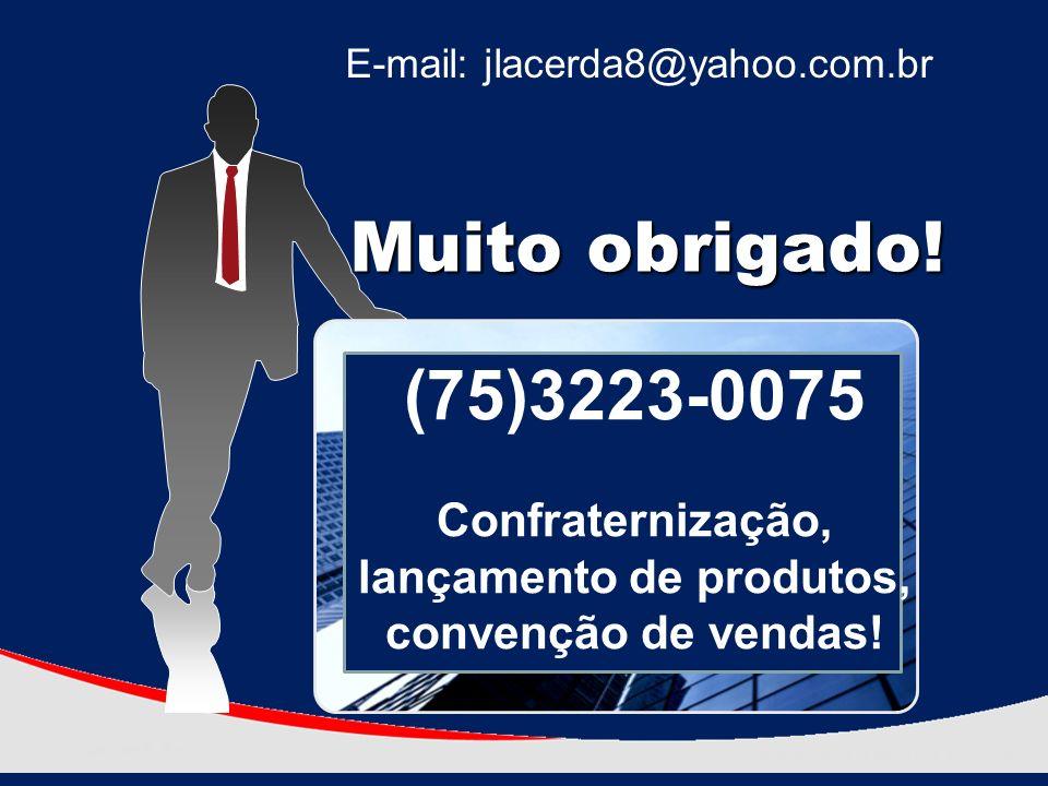 Confraternização, lançamento de produtos, convenção de vendas!