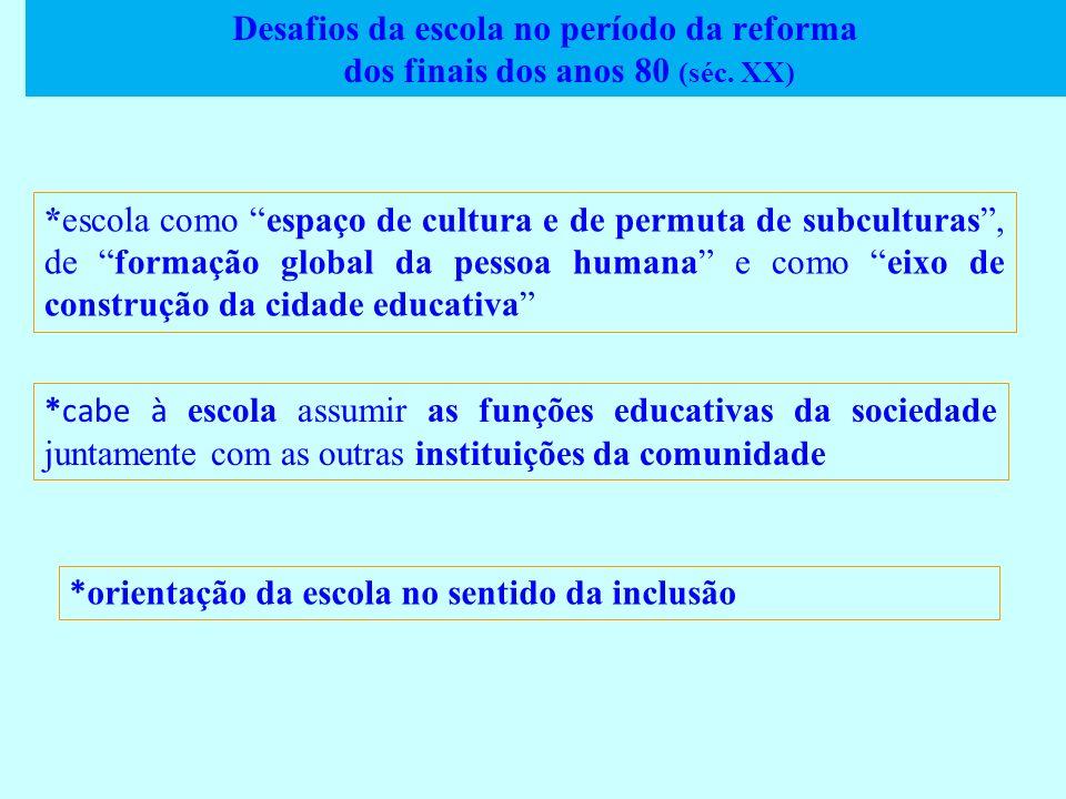 Desafios da escola no período da reforma dos finais dos anos 80 (séc