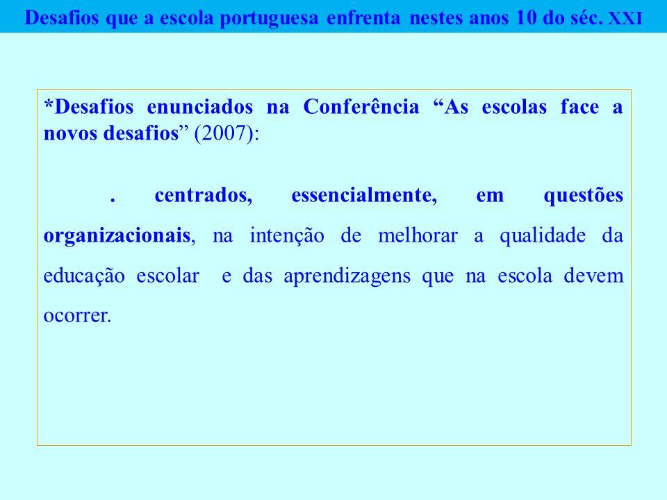 Desafios que a escola portuguesa enfrenta nestes anos 10 do séc. XXI