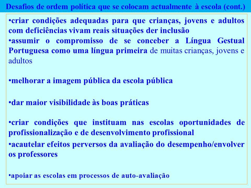 Desafios de ordem política que se colocam actualmente à escola (cont.)