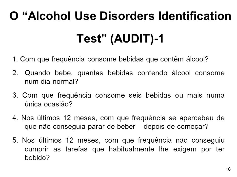 O Alcohol Use Disorders Identification Test (AUDIT)-1