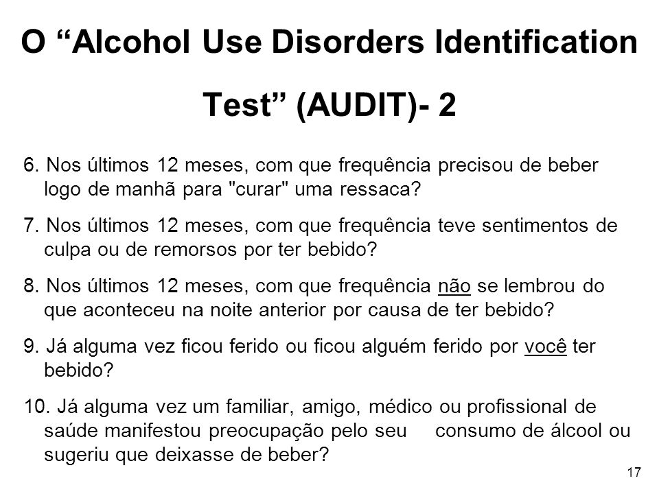 O Alcohol Use Disorders Identification Test (AUDIT)- 2
