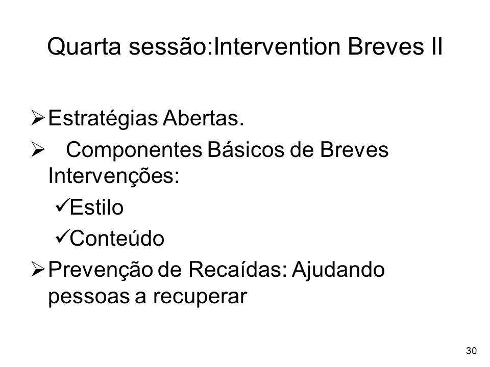 Quarta sessão:Intervention Breves II