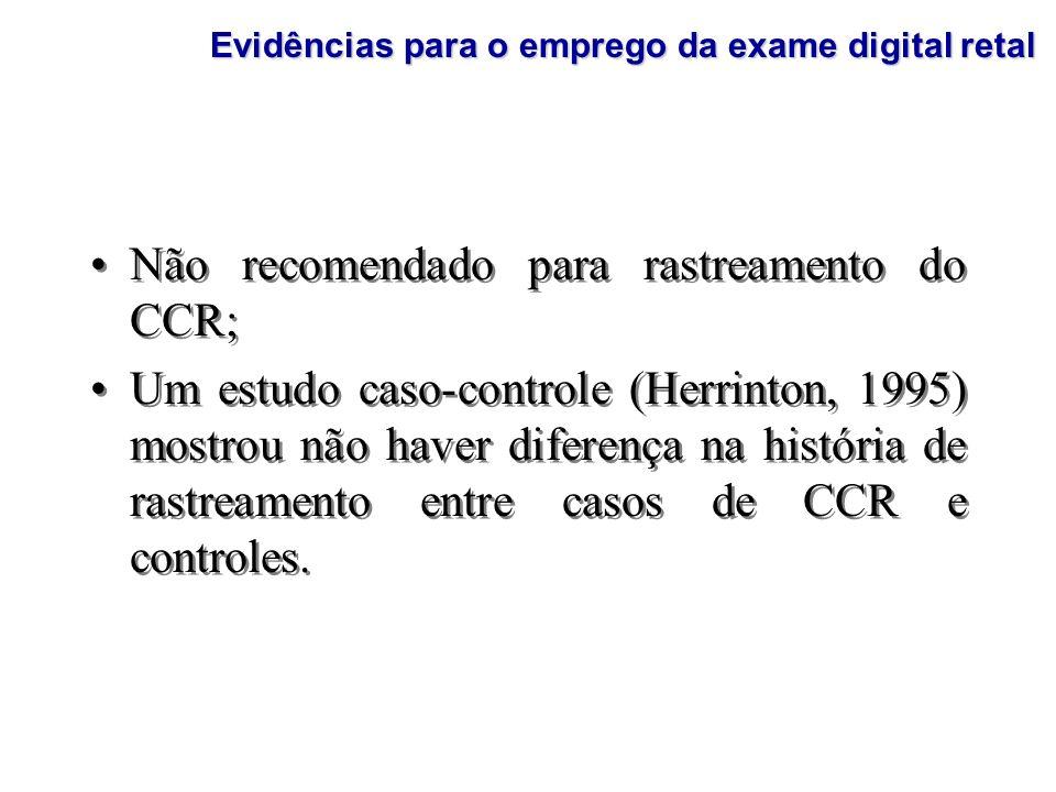Não recomendado para rastreamento do CCR;