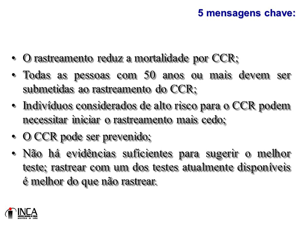 O rastreamento reduz a mortalidade por CCR;