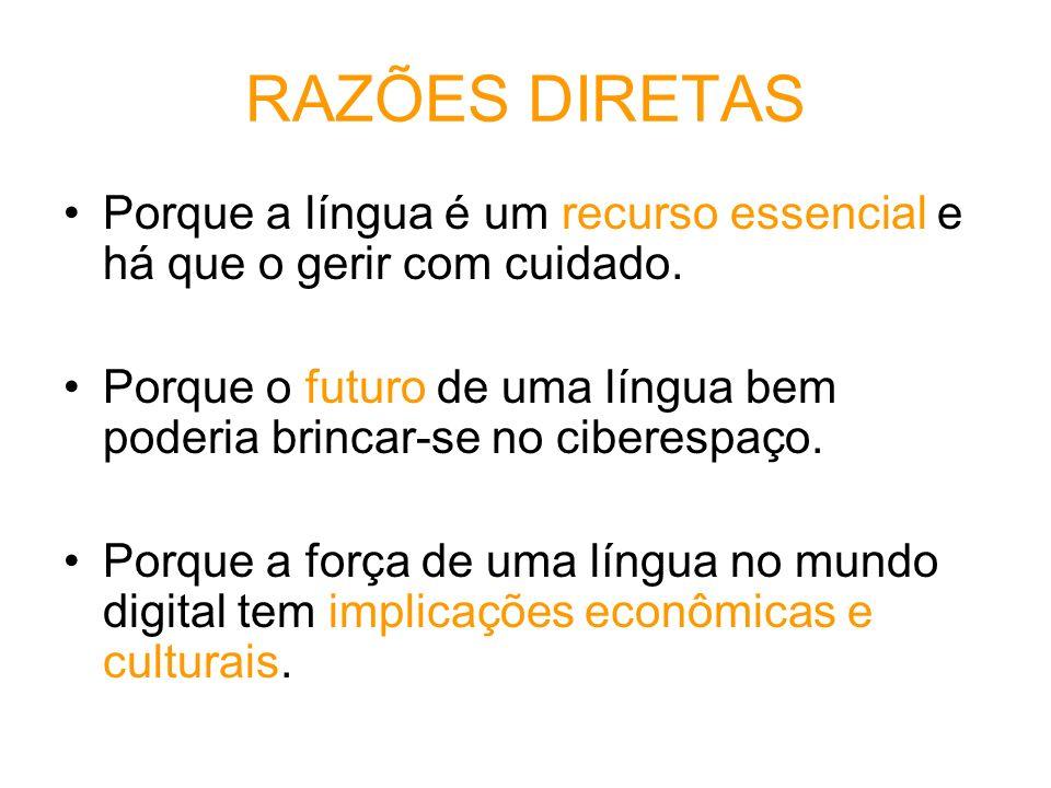 RAZÕES DIRETAS Porque a língua é um recurso essencial e há que o gerir com cuidado.