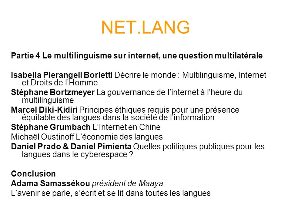 NET.LANG Partie 4 Le multilinguisme sur internet, une question multilatérale.