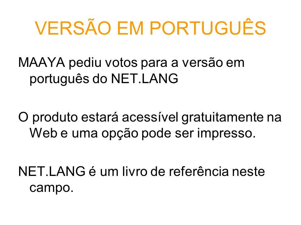 VERSÃO EM PORTUGUÊS MAAYA pediu votos para a versão em português do NET.LANG.