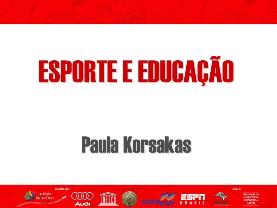 ESPORTE E EDUCAÇÃO Paula Korsakas
