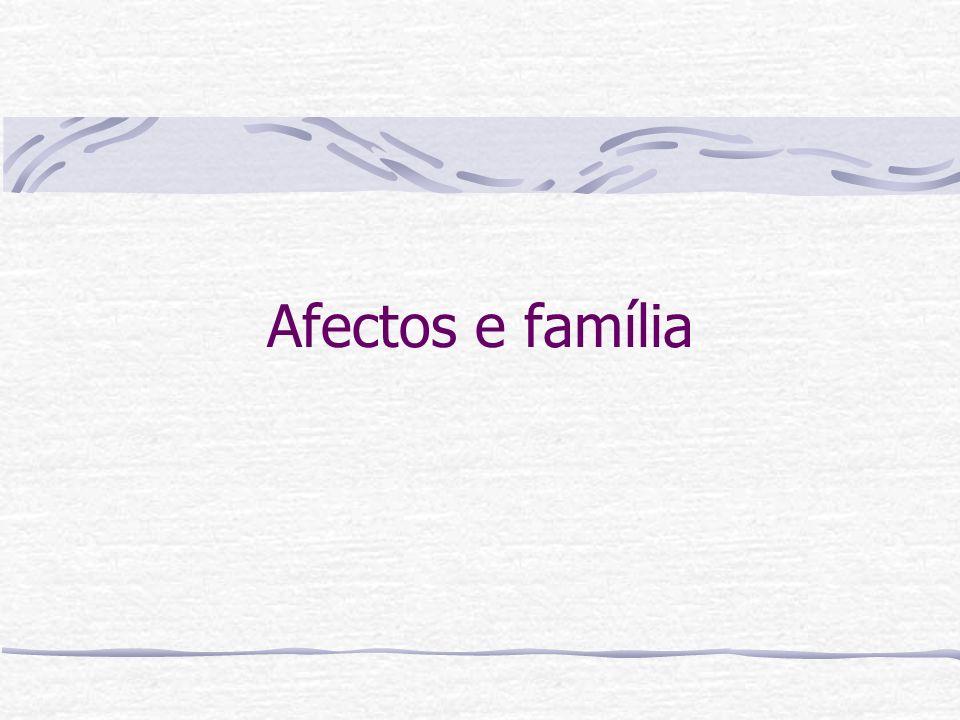 Afectos e família