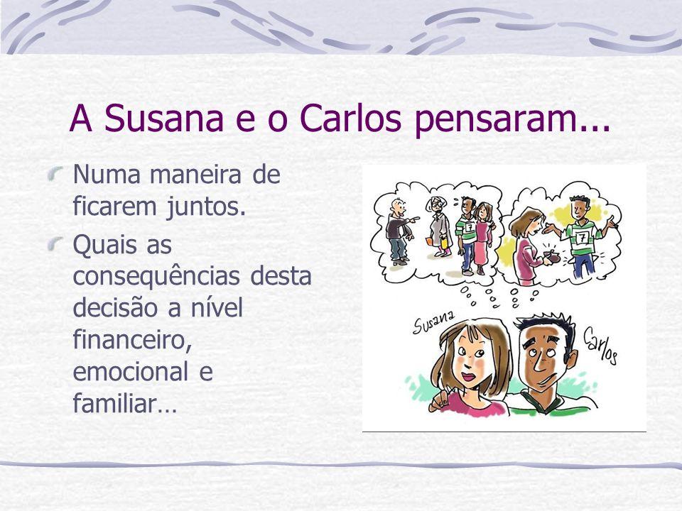 A Susana e o Carlos pensaram...