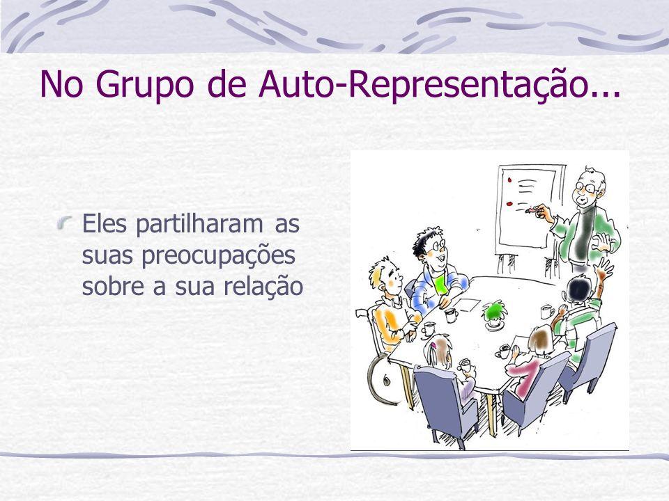 No Grupo de Auto-Representação...