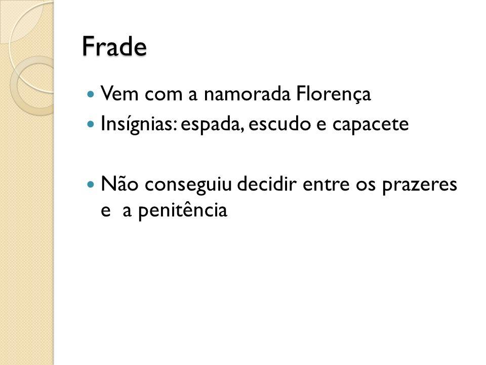 Frade Vem com a namorada Florença Insígnias: espada, escudo e capacete