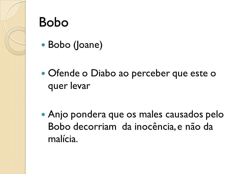 Bobo Bobo (Joane) Ofende o Diabo ao perceber que este o quer levar