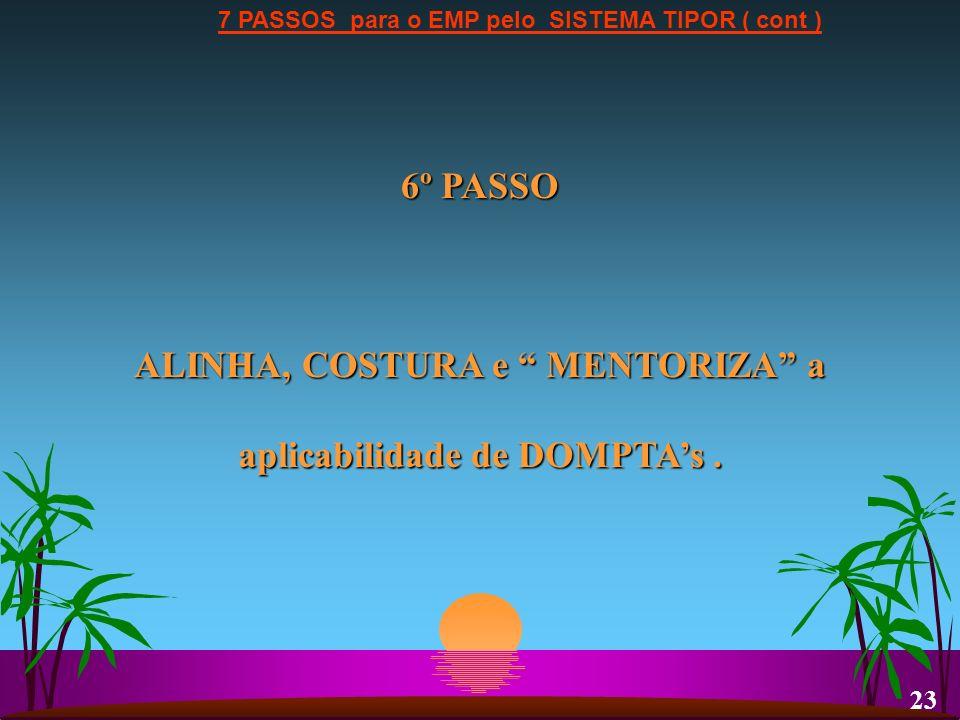 6º PASSO ALINHA, COSTURA e MENTORIZA a aplicabilidade de DOMPTA's .