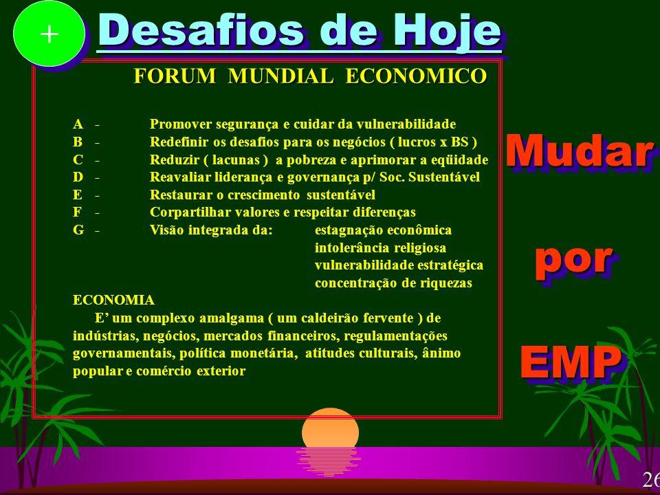 Desafios de Hoje Mudar por EMP + FORUM MUNDIAL ECONOMICO 26