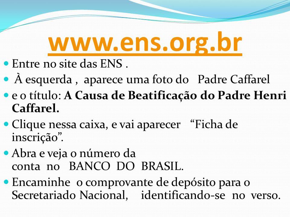 www.ens.org.br Entre no site das ENS .