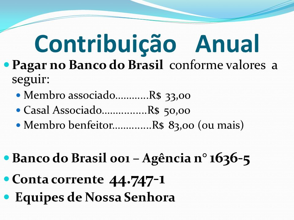 Contribuição Anual Pagar no Banco do Brasil conforme valores a seguir: