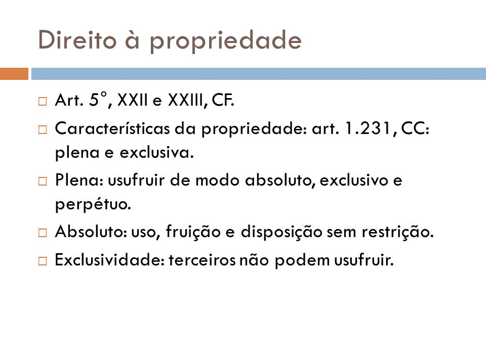 Direito à propriedade Art. 5°, XXII e XXIII, CF.