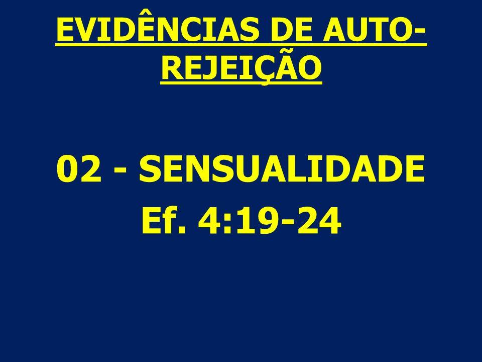 EVIDÊNCIAS DE AUTO-REJEIÇÃO