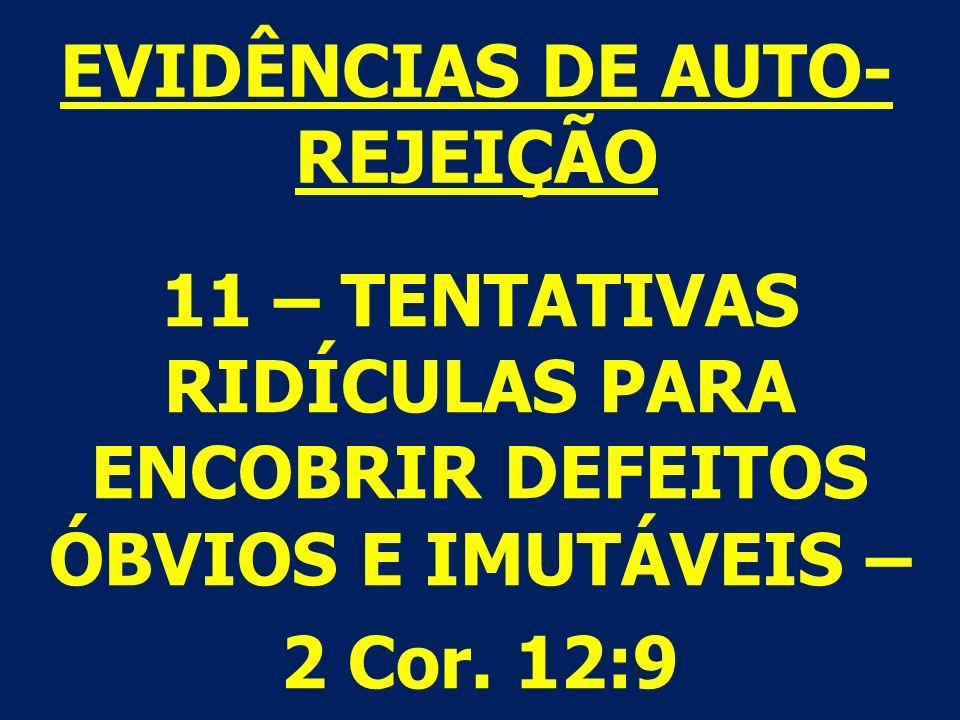 EVIDÊNCIAS DE AUTO- REJEIÇÃO