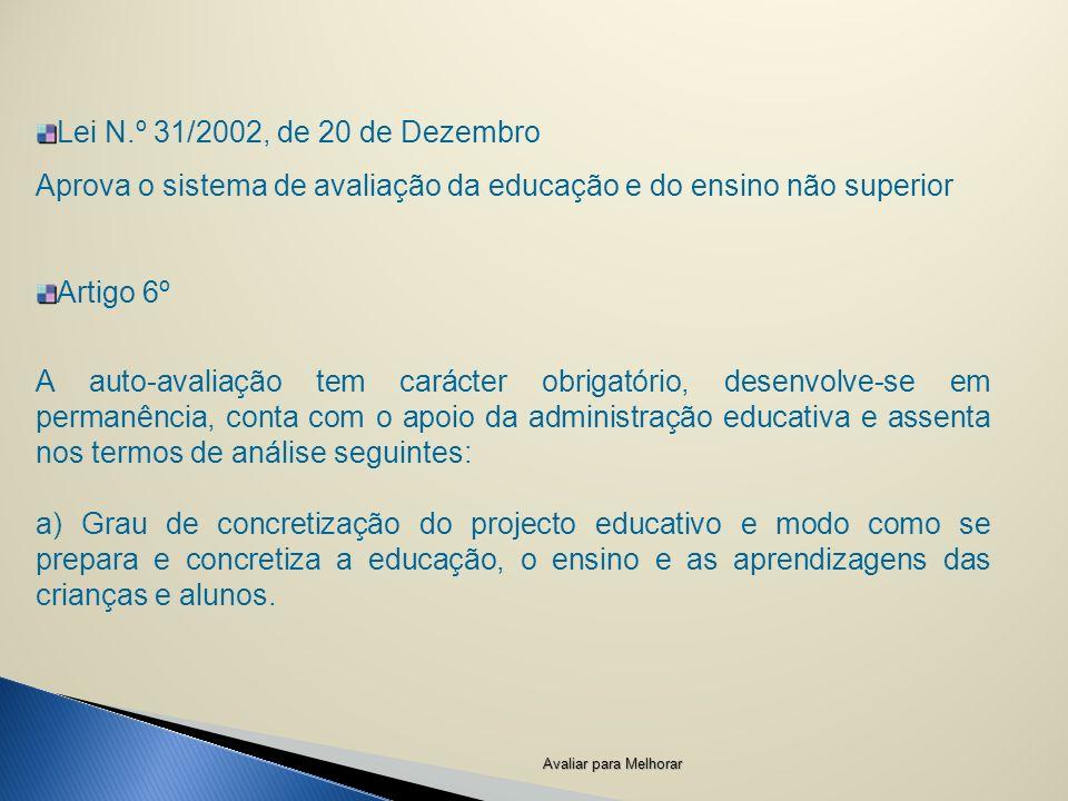 Aprova o sistema de avaliação da educação e do ensino não superior
