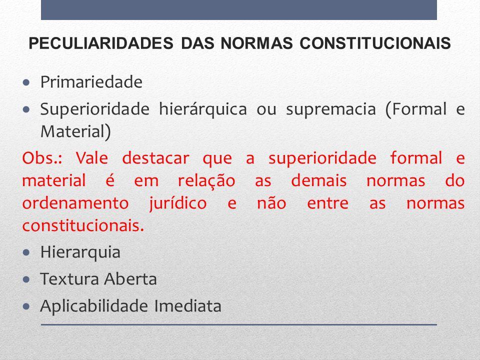 PECULIARIDADES DAS NORMAS CONSTITUCIONAIS