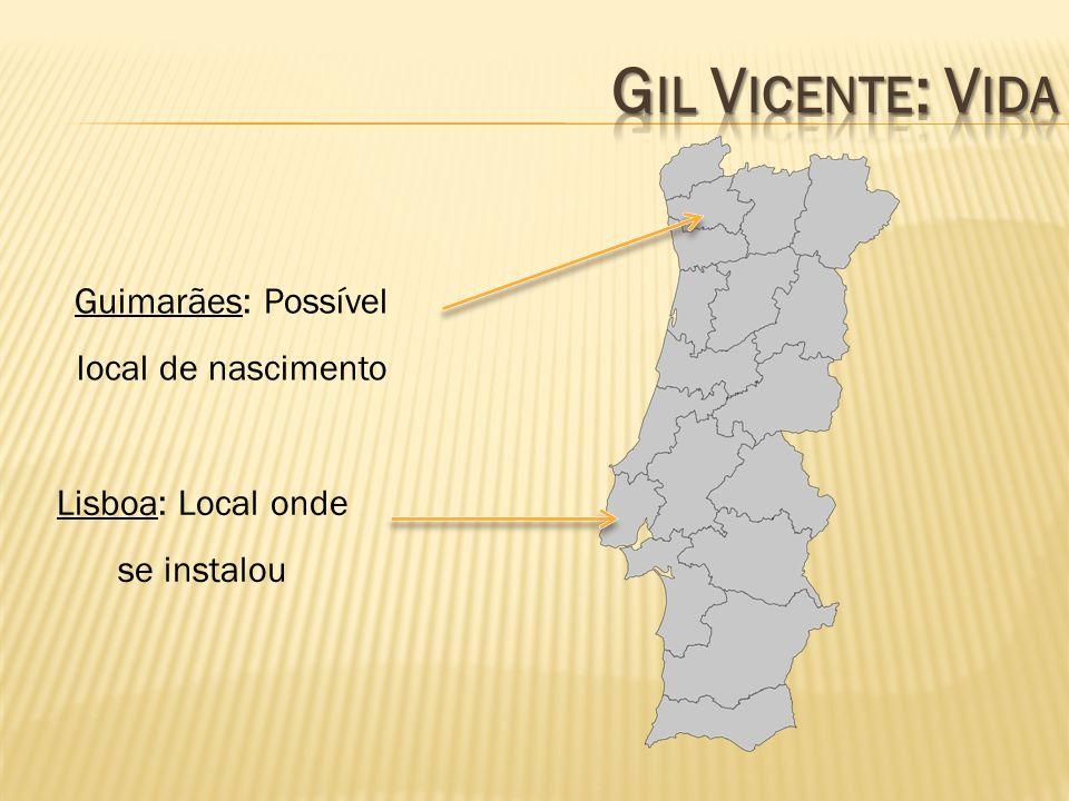 Gil Vicente: Vida Guimarães: Possível local de nascimento