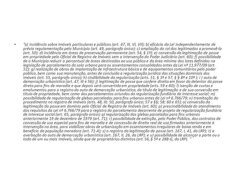 a) incidência sobre imóveis particulares e públicos (art