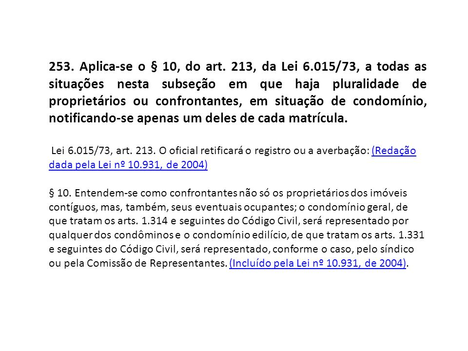 253. Aplica-se o § 10, do art. 213, da Lei 6