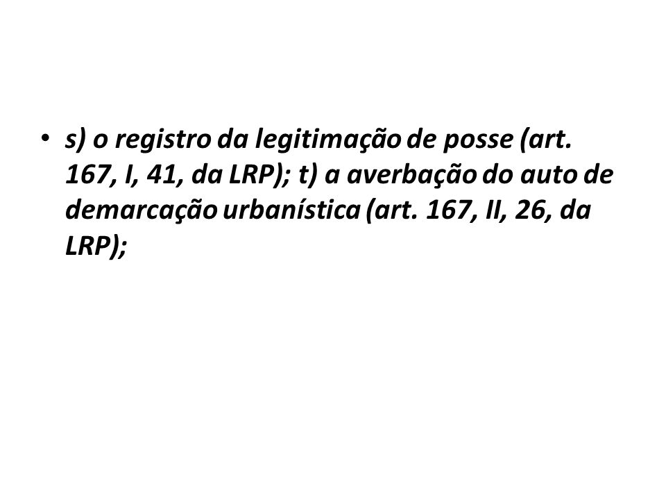 s) o registro da legitimação de posse (art