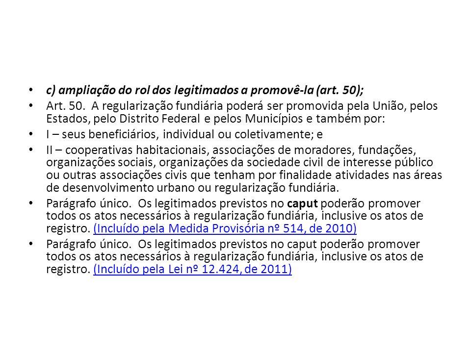 c) ampliação do rol dos legitimados a promovê-la (art. 50);