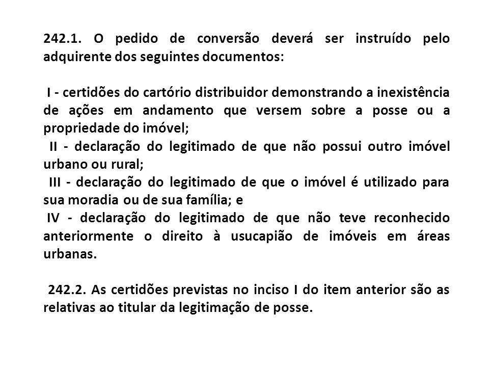 242.1. O pedido de conversão deverá ser instruído pelo adquirente dos seguintes documentos: