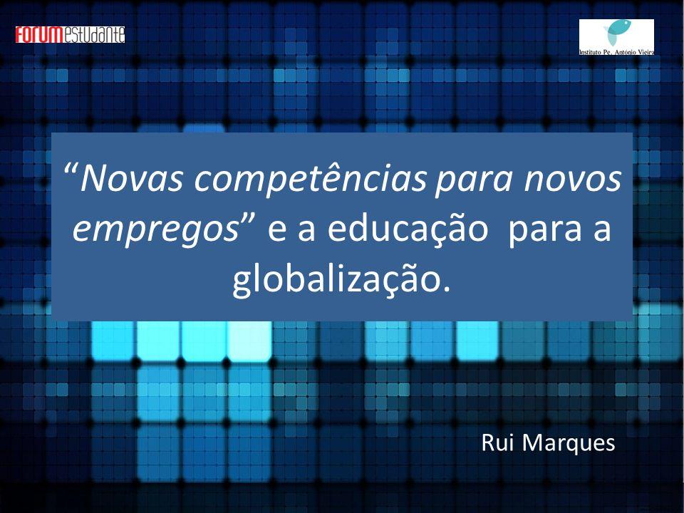 Novas competências para novos empregos e a educação para a globalização.