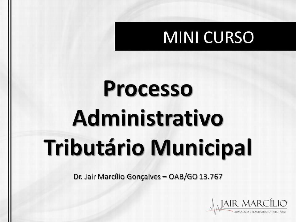 MINI CURSO Processo Administrativo Tributário Municipal Dr.