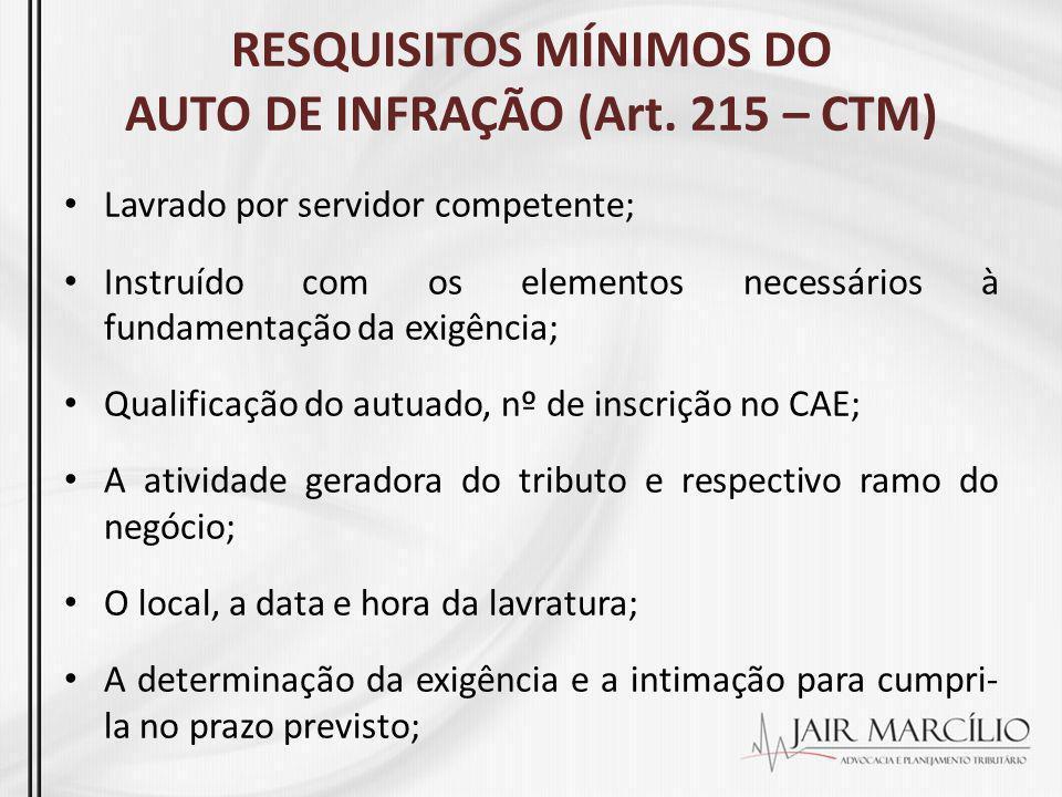 RESQUISITOS MÍNIMOS DO AUTO DE INFRAÇÃO (Art. 215 – CTM)