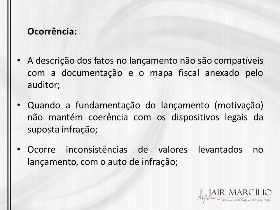 Ocorrência: A descrição dos fatos no lançamento não são compatíveis com a documentação e o mapa fiscal anexado pelo auditor;