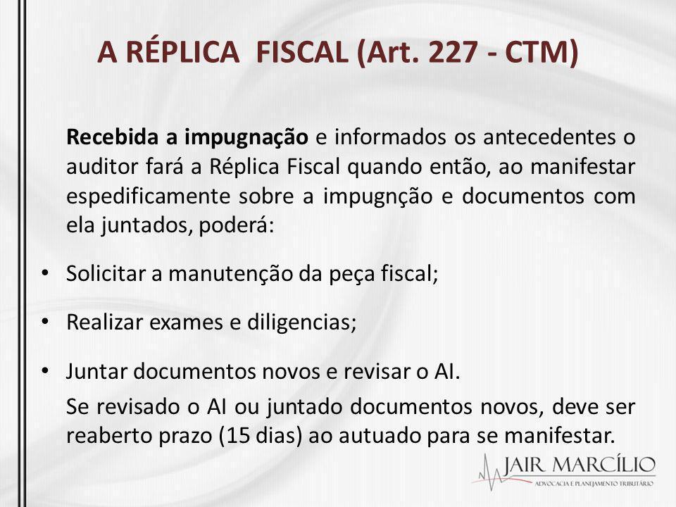 A RÉPLICA FISCAL (Art. 227 - CTM)