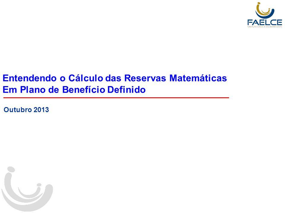 Entendendo o Cálculo das Reservas Matemáticas Em Plano de Benefício Definido