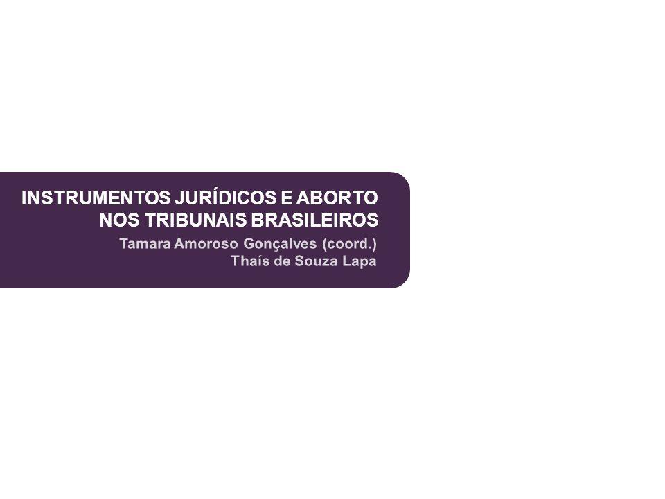 INSTRUMENTOS JURÍDICOS E ABORTO NOS TRIBUNAIS BRASILEIROS