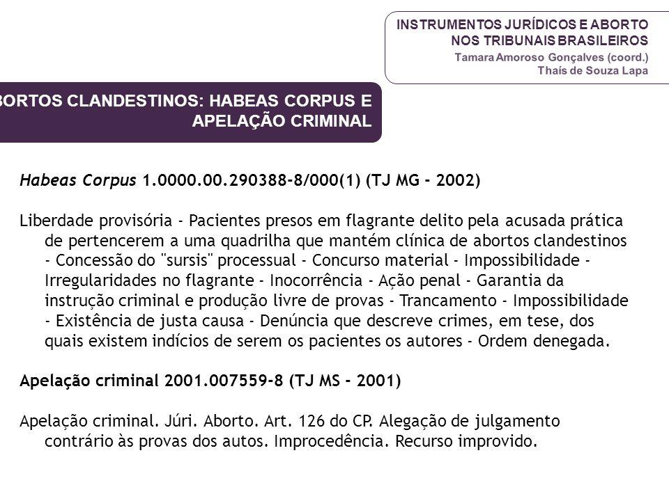 ABORTOS CLANDESTINOS: HABEAS CORPUS E APELAÇÃO CRIMINAL