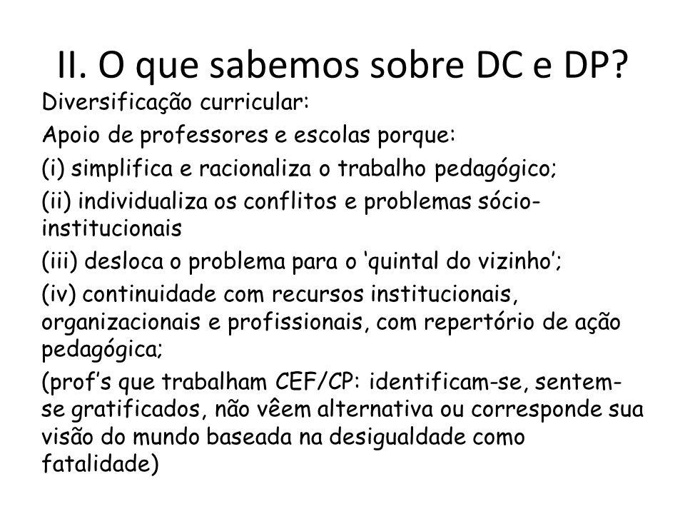 II. O que sabemos sobre DC e DP
